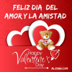 Feliz dia de San valentin y de la Amistad