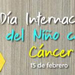 15 de Febrero Dia internacional contra el Cancer infantil