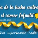 """Dia de la lucha contra el cancer Infantil """"15 de Febrero"""""""