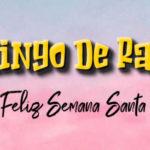 Semana Santa: Feliz Domingo de Ramos con imagenes