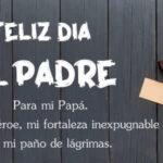 Feliz dia Papá 2021 con frases lindas